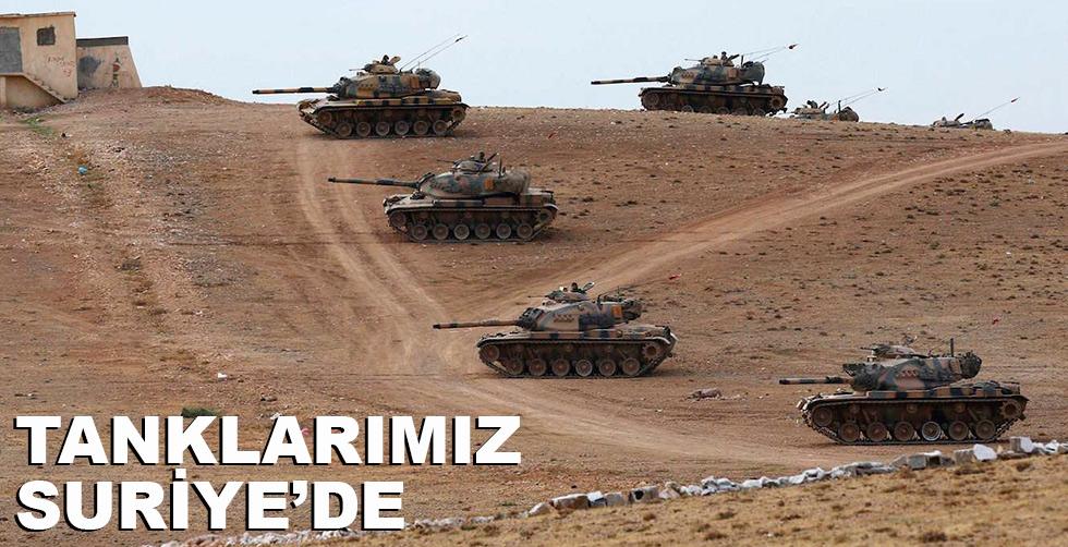 Tanklarımız Suriye'de!..