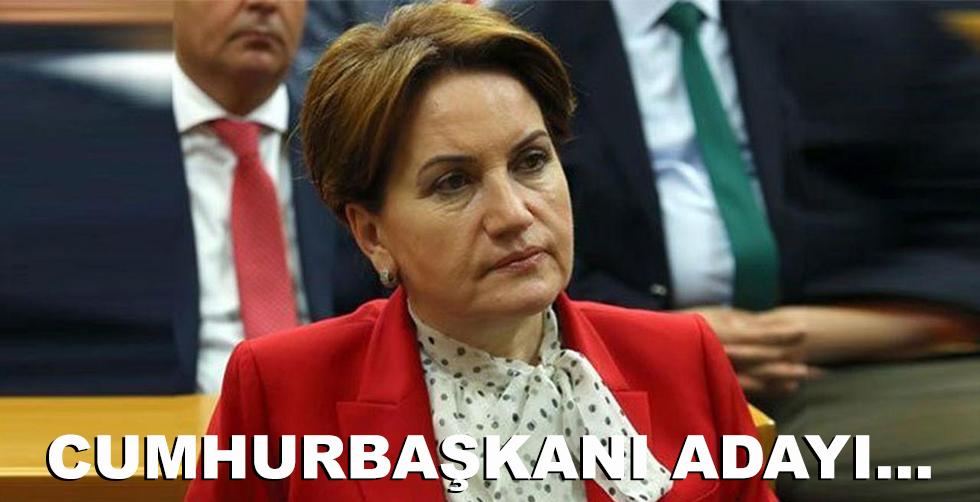 Meral Akşener Cumhurbaşkanı adayı...