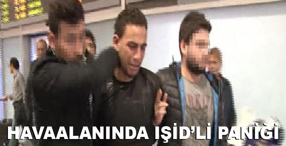 Havaalanında IŞİD'li paniği!..