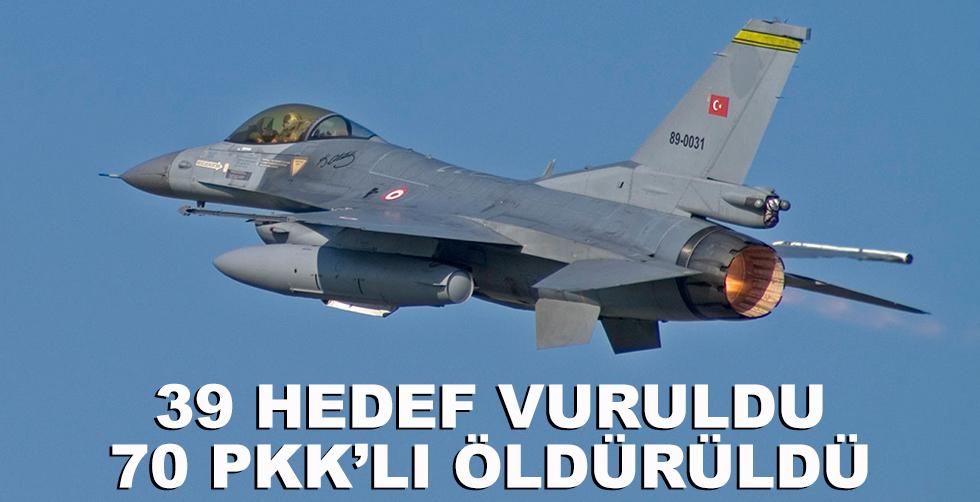 39 hedef vuruldu, 70 PKK'lı öldürüldü
