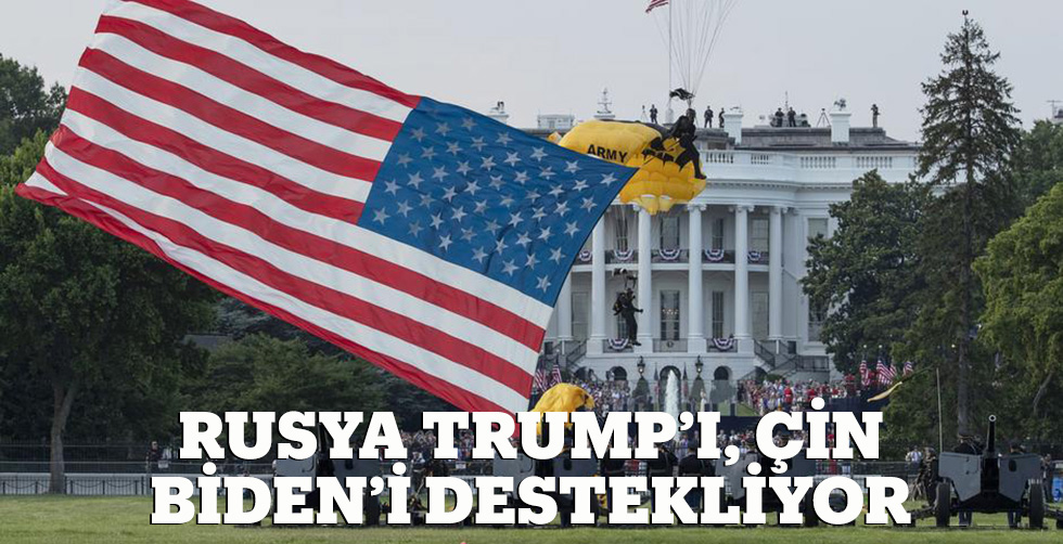 Rusya Trump'ı, Çin Biden'i…