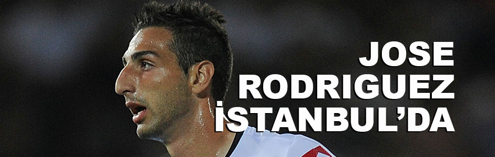 Jose Rodriguez, İstanbul'a geldi