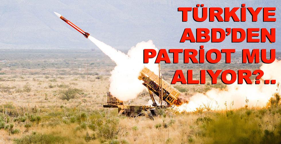 Türkiye ABD'den Patriot mu alıyor!..