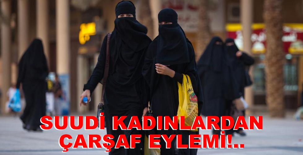 Suudi kadınlardan çarşaf eylemi!..