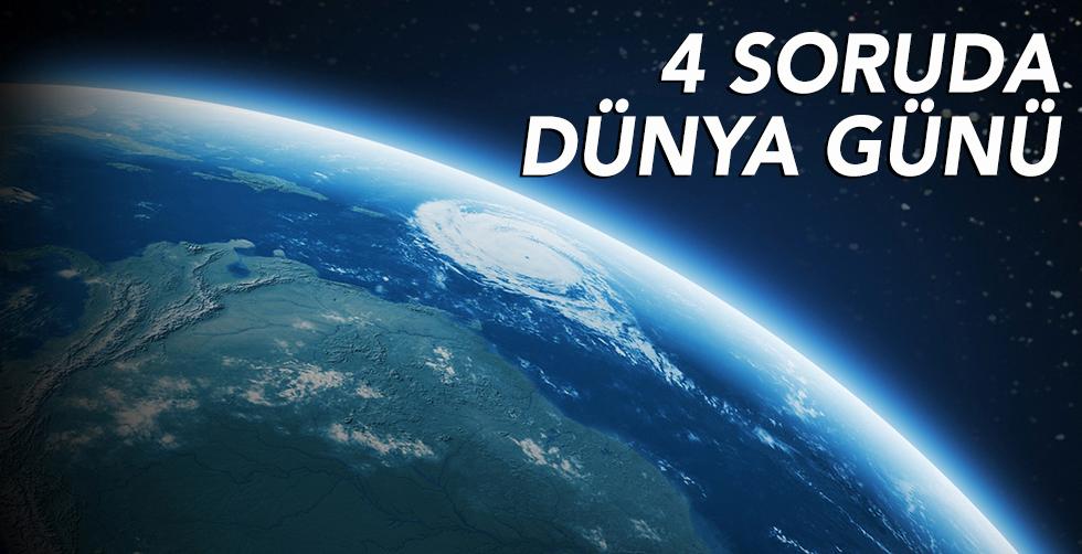 4 soruda Dünya Günü