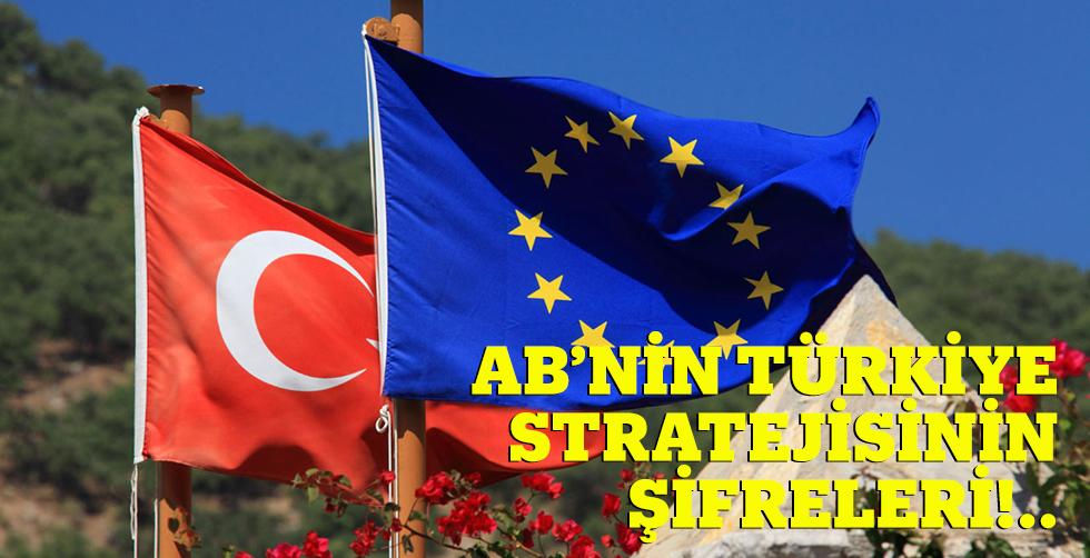 AB'nin Türkiye stratejisinin şifreleri