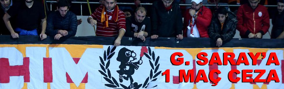 Galatasaray'a bir maç ceza!..